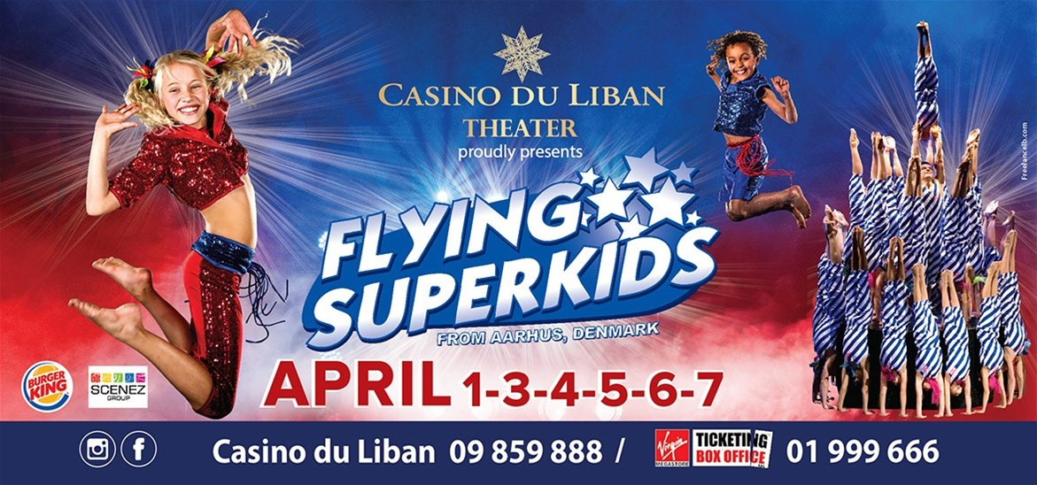 The Flying Super Kids Show at Casino Du Liban from 01 April till 07 ...