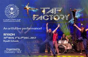 Tap Factory - An Artful live performance at Riyadh Schools from Nov 30th till Dec 2nd... Tickets on sale!