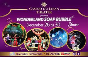 Wonderland Soap Bubble Show at Casino Du Liban from December 26 till 30