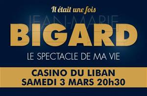 Jean-Marie Bigard will be perfoming live at Casino du Liban	on March 3... Grab your tickets!
