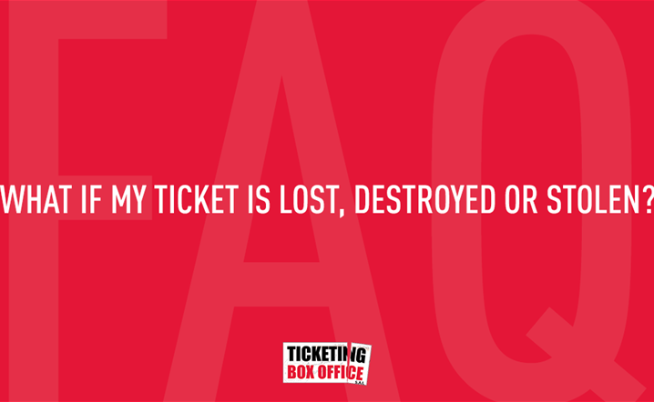 What if my ticket is lost, destroyed or stolenæ