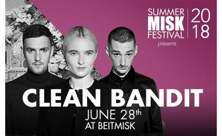 Summer Misk Festival presents Clean Bandit on 28 June... Get your tickets now!