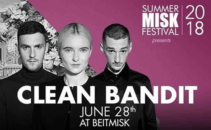 Clean Bandit will take the stage at Summer Misk Festival on 28 June... Grab your tickets!