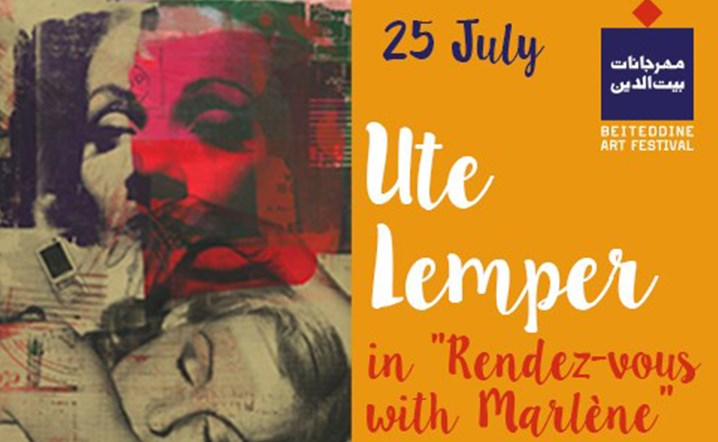 "Ute Lemper returns to Beiteddine Art Festival for a ""Rendez-vous with Marlene""… Grab your tickets now!"