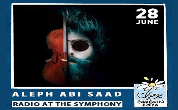 Radio at the symphony by Aleph Abi Saad at Ghalboun International Festival on 28 June!