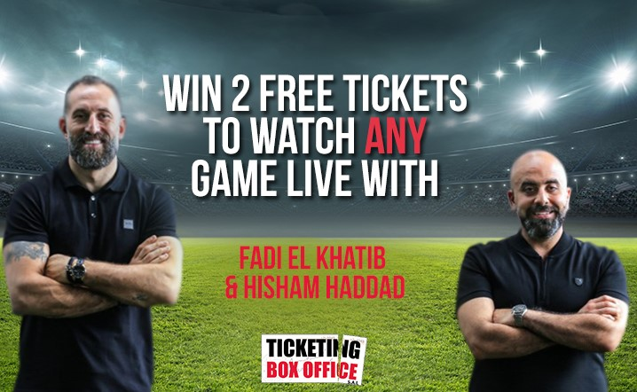 Participate and get a chance to win 2 tickets to watch any game live with Fadi El Khatib and Hisham Haddad