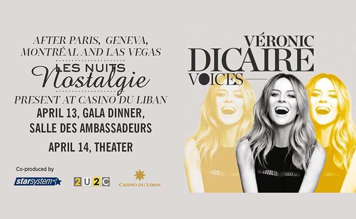 Casino Du Liban presents Veronic Dicaire on 13-14 April, 2019... Grab your tickets now!