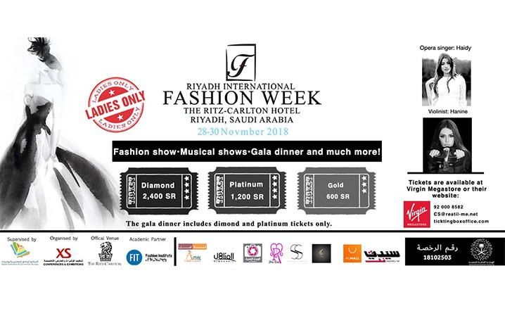 Join us at Riyadh International Fashion Week from 28 till 30 Nov... Ladies, Grab your tickets!
