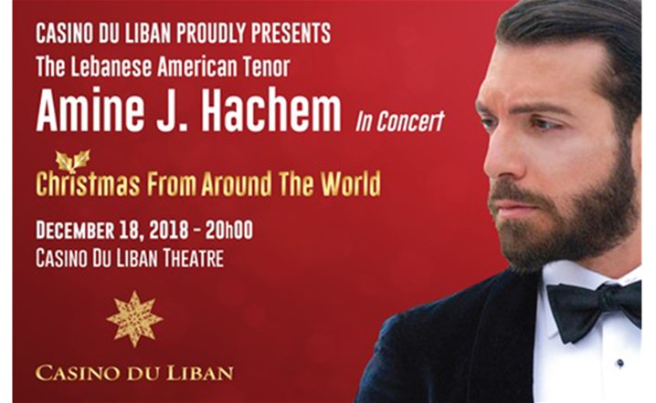 Casino Du Liban Presents The Lebanese American Tenor Amine J. Hachem in Christmas Concert!