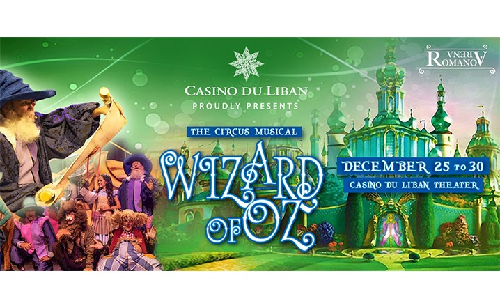 "The Circus Musical ""WIZARD OF OZ"", a true family delight at Casino Du Liban from Dec 25-30... Grab your tickets!"