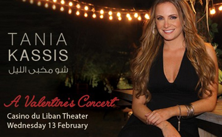 A Valentine to remember with Tania Kassis at Casino Du Liban Theater on Feb. 13... Grab your tickets now!