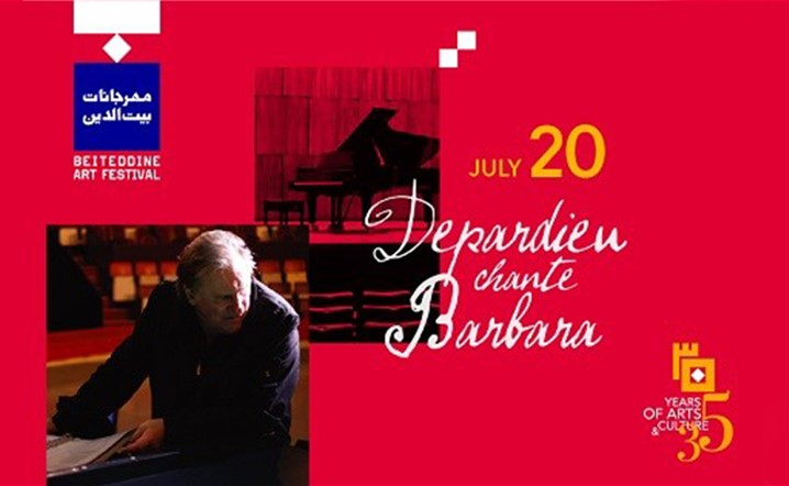 Depardieu Chante Barbara le 20 Juillet a Beiteddine! Billets en vente!