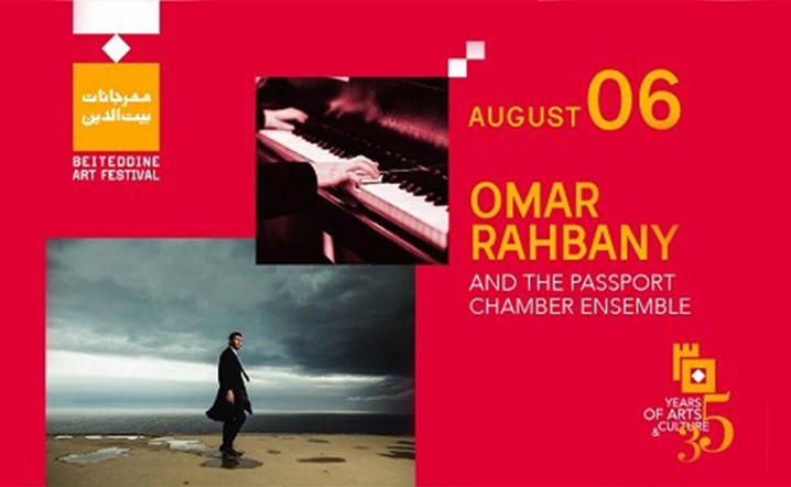 Omar Rahbany and the Passport Chamber Ensemble at Beiteddine Art Festival on 06 August… Tickets on sale!